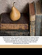 Biographical History of Gonville and Caius College, 1349-1897; Containing a List of All Known Members of the College from the Foundation to the Presen