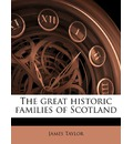 The Great Historic Families of Scotland - James Taylor