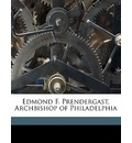 Edmond F. Prendergast, Archbishop of Philadelphia - Anonymous
