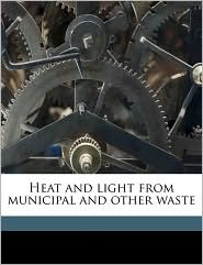 Heat and light from municipal and other waste - Joseph G. 1866- Branch