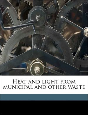 Heat and light from municipal and other waste