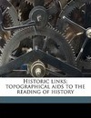 Historic Links; Topographical AIDS to the Reading of History - D L Maguire
