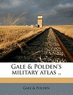 Gale & Polden's Military Atlas ..