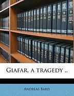 Giafar, a Tragedy ..