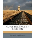 Hopes for English Religion - John Neville Figgis