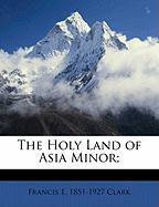 The Holy Land of Asia Minor;