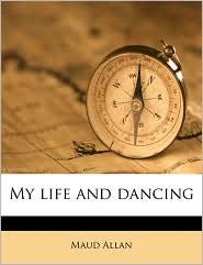 My life and dancing - Maud Allan