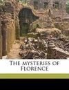 The Mysteries of Florence - George Lippard