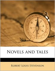 Novels And Tales - Robert Louis Stevenson