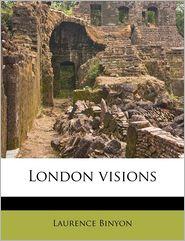 London Visions - Laurence Binyon