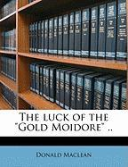 """The Luck of the """"Gold Moidore"""" .."""