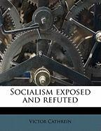 Socialism Exposed and Refuted