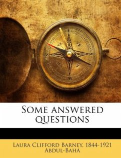 Some answered questions - Herausgegeben von Barney, Laura Clifford Abdul-Bahá, 1844-1921