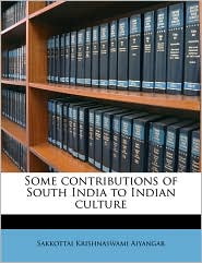 Some contributions of South India to Indian culture - Sakkottai Krishnaswami Aiyangar