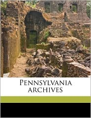 Pennsylvania Archives Volume 14 - Anonymous