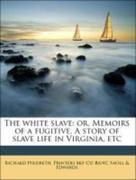 Savill Edwards, Printers bkp CU-BANC;Hildreth, Richard: The white slave: or, Memoirs of a fugitive. A story of slave life in Virginia, etc
