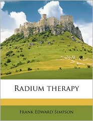 Radium therapy - Frank Edward Simpson