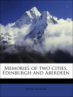 Memories of two cities, Edinburgh and Aberdeen