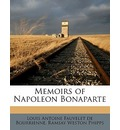 Memoirs of Napoleon Bonaparte Volume 1 - Louis Antoine Fauvelet de Bourrienne