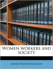 Women workers and society - Annie Marion MacLean