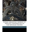 Horae Sabbaticae; Reprint of Articles Contributed to the Saturday Review Volume 2 - James Fitzjames Stephen