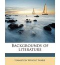 Backgrounds of Literature - Hamilton Wright Mabie