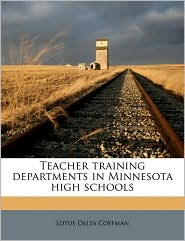 Teacher training departments in Minnesota high schools - Lotus Delta Coffman