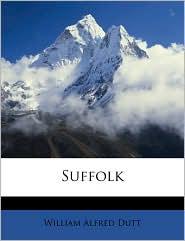 Suffolk - William Alfred Dutt
