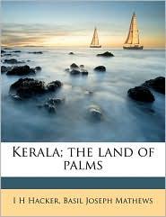 Kerala; the land of palms - I H Hacker, Basil Joseph Mathews