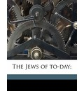 The Jews of To-Day; - Arthur Ruppin