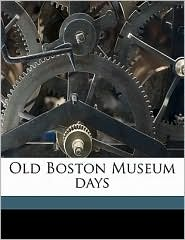 Old Boston Museum days - Kate Ryan