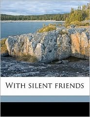 With silent friends - Richard King