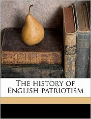 The history of English patriotism - Esm  Cecil Wingfield-Stratford