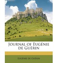 Journal of Eugenie de Guerin Volume 1 - Eug Nie De Gu Rin