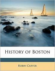 History of Boston - Robin Carver