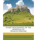 Short Biographies of the Worthies of Worcestershire - Edith Ophelia Browne
