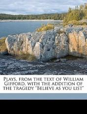 Plays, from the Text of William Gifford, with the Addition of the Tragedy