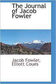The Journal Of Jacob Fowler - Jacob Fowler