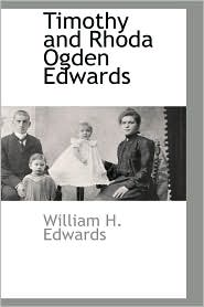 Timothy And Rhoda Ogden Edwards - William H. Edwards