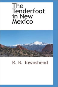 The Tenderfoot In New Mexico - Richard Baxter Townshend