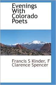 Evenings With Colorado Poets - Francis S Kinder