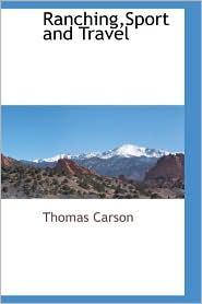 Ranching,Sport And Travel - Thomas Carson