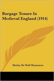 Burgage Tenure In Medieval England (1914) - Morley De Wolf Hemmeon