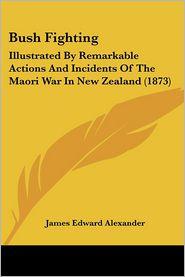 Bush Fighting - James Edward Alexander
