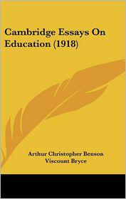 Cambridge Essays On Education (1918) - Arthur Christopher Benson