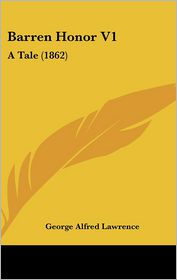 Barren Honor V1 - George Alfred Lawrence