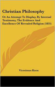 Christian Philosophy - Vicesimus Knox