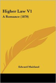 Higher Law V1 - Edward Maitland