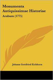 Monumenta Antiquissimae Historiae - Johann Gottfried Eichhorn