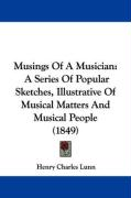 Musings of a Musician: A Series of Popular Sketches, Illustrative of Musical Matters and Musical People (1849)